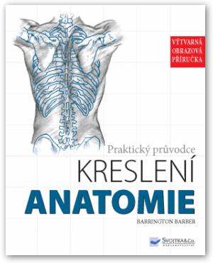 Praktický sprievodca kreslením - Anatómia (Výtvarná literatúra)